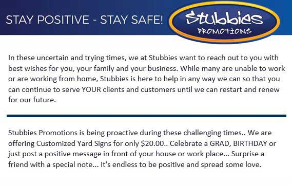 Stubbies Promotions say Stay Positive Stay Safe