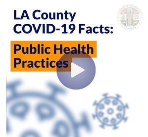 LA County COVID-19 Facts Public Health Practices video