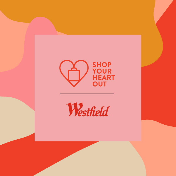 Westfield Shop Your Heart Out
